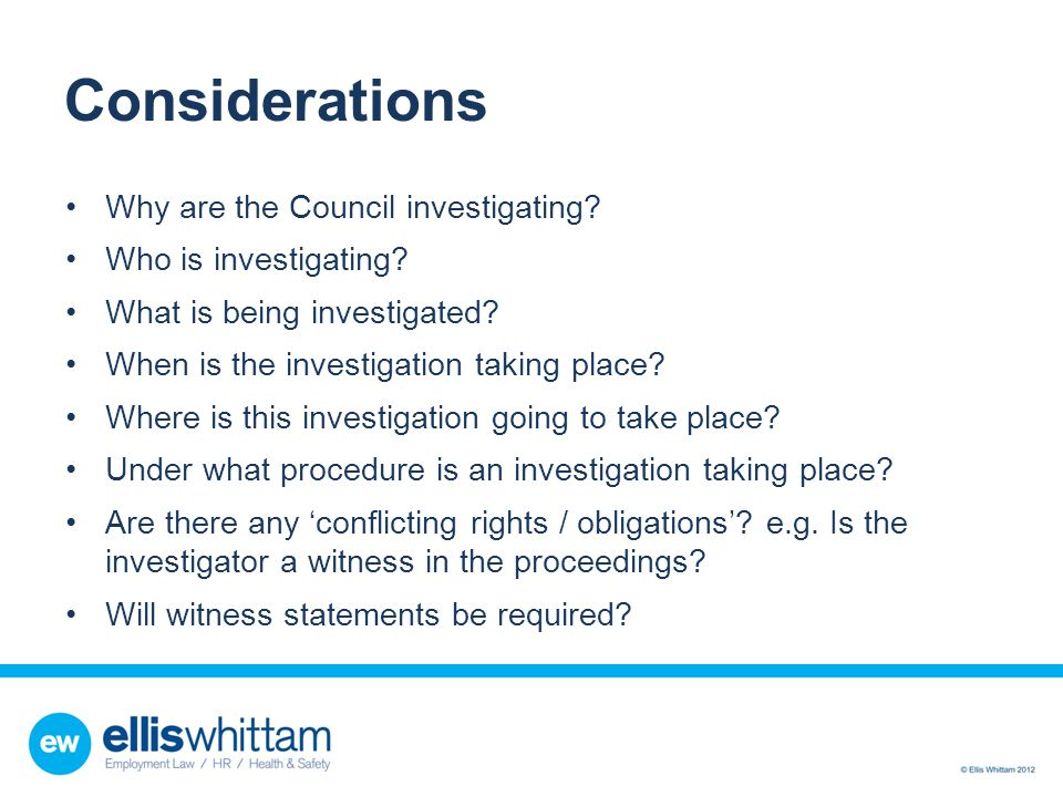 Considerations Why are the Council investigating