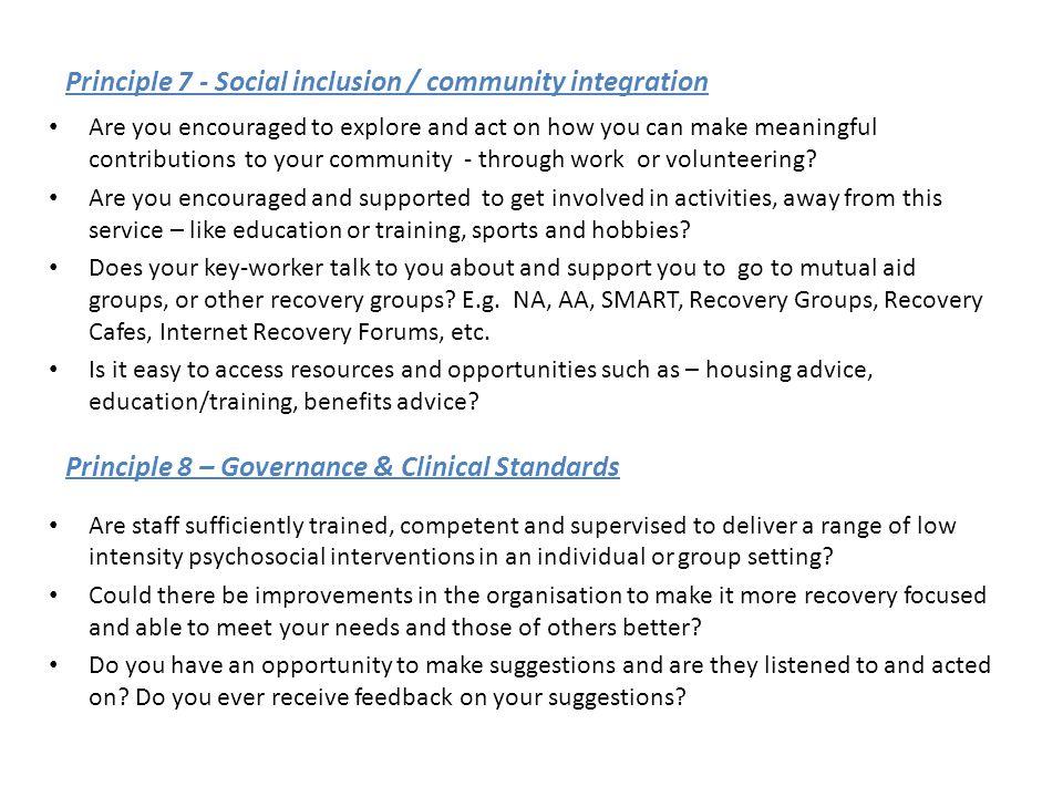 Principle 7 - Social inclusion / community integration