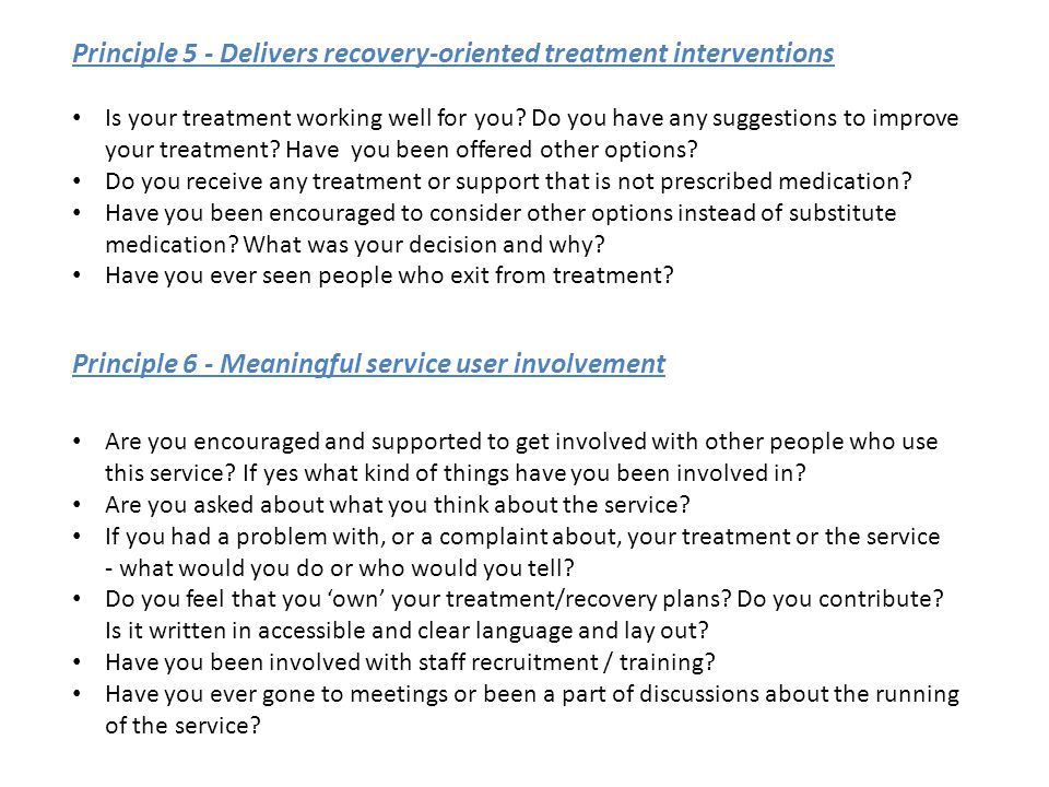 Principle 5 - Delivers recovery-oriented treatment interventions