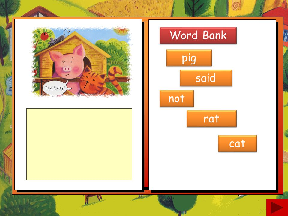 Word Bank pig said not rat cat