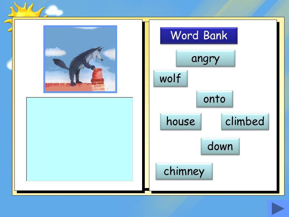 Word Bank angry wolf onto house climbed down chimney