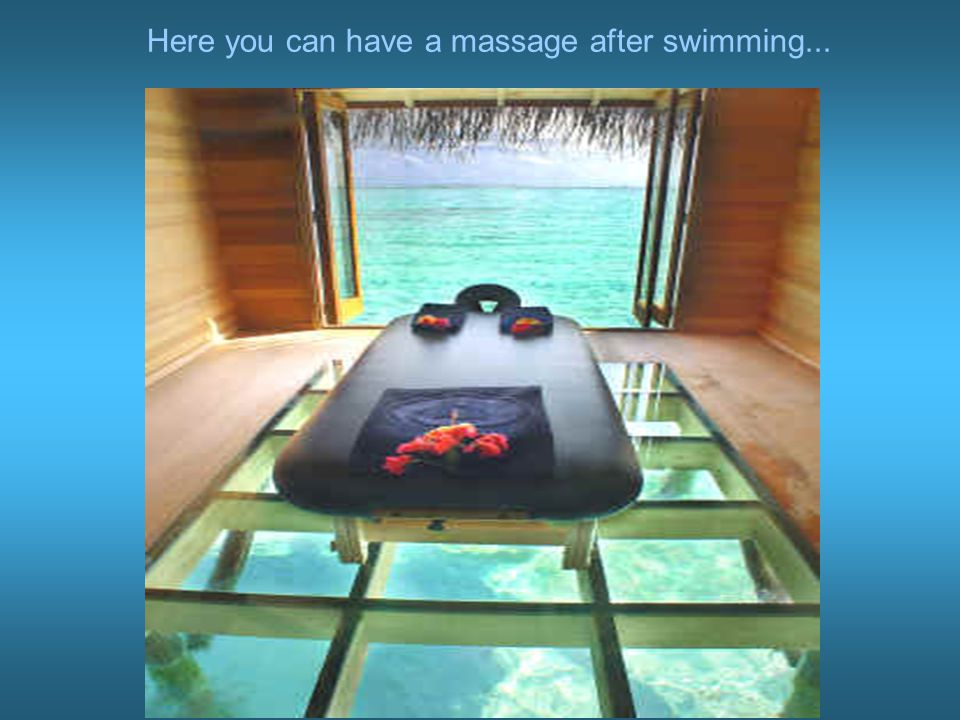 Here you can have a massage after swimming...