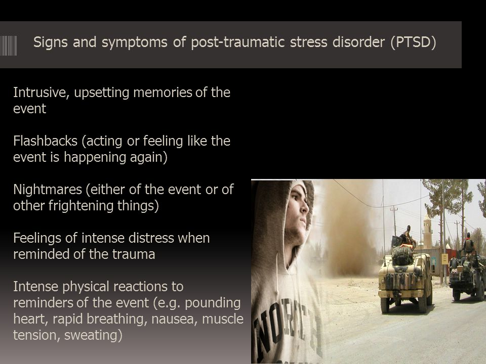 Signs and symptoms of post-traumatic stress disorder (PTSD)
