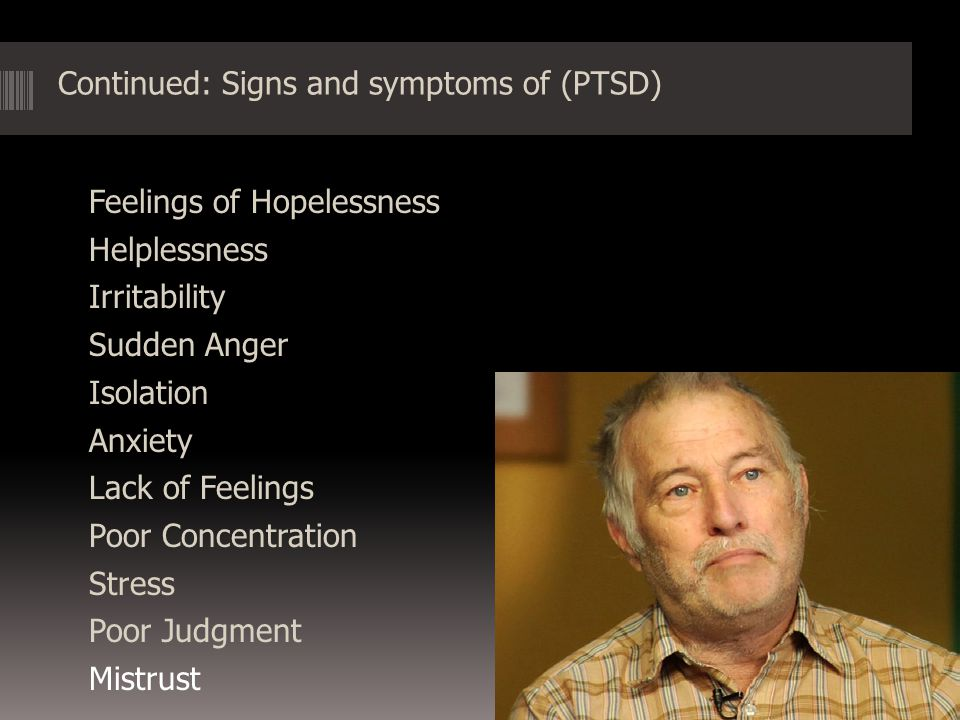 Continued: Signs and symptoms of (PTSD)