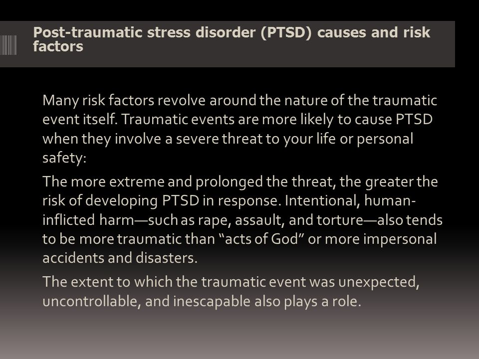 Post-traumatic stress disorder (PTSD) causes and risk factors