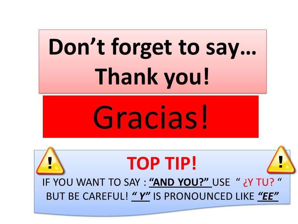 Don't forget to say… Thank you!