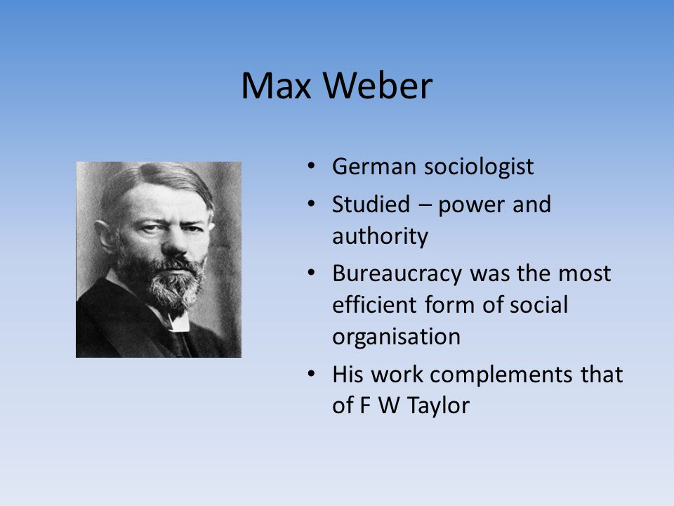 Max Weber German sociologist Studied – power and authority