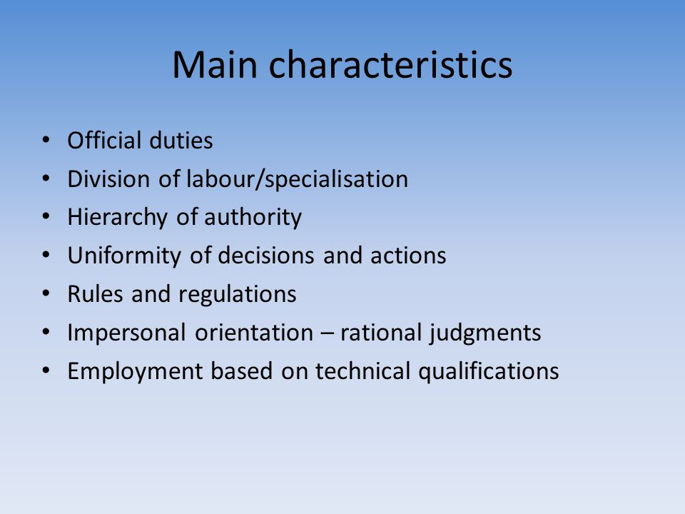 Main characteristics Official duties Division of labour/specialisation