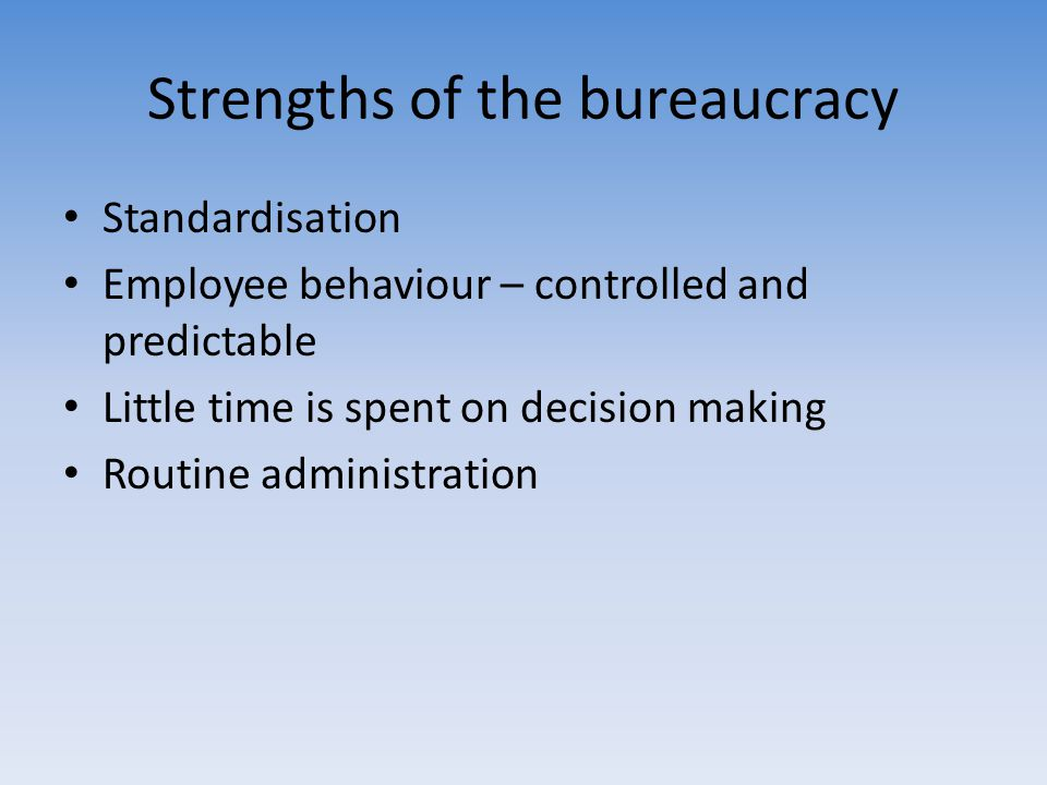 Strengths of the bureaucracy