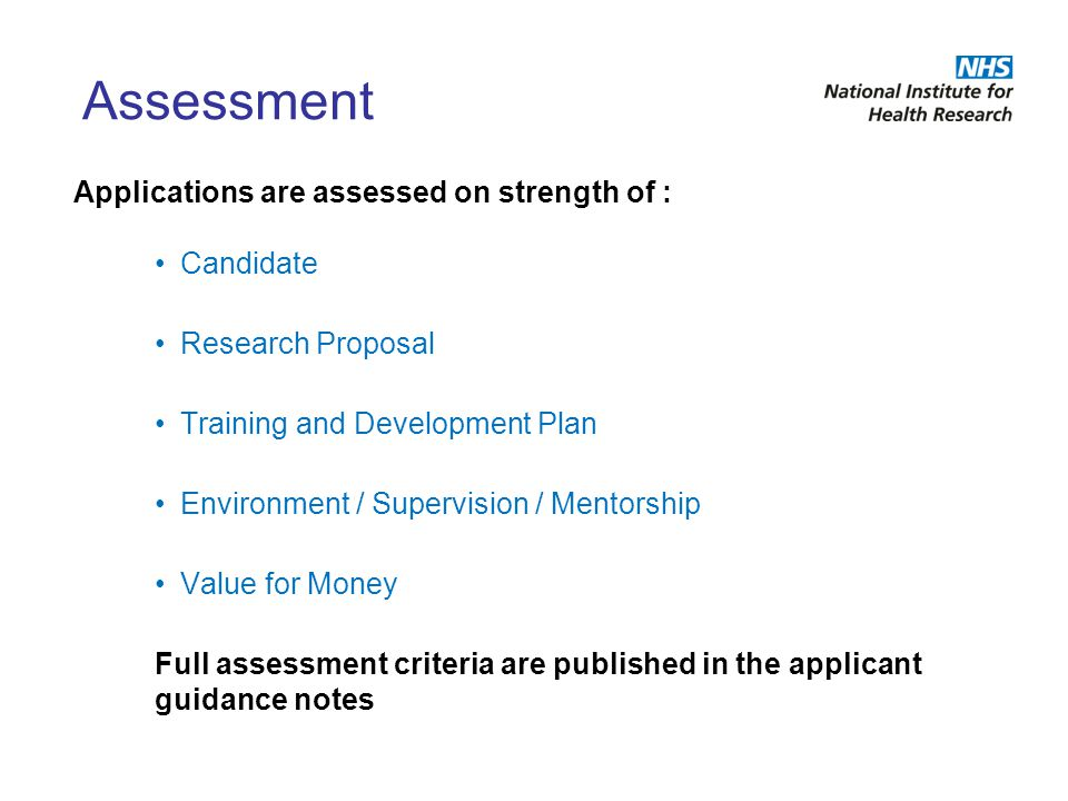 Assessment Applications are assessed on strength of : Candidate
