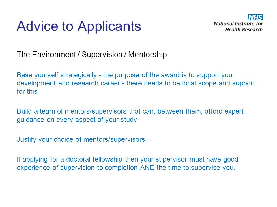 Advice to Applicants The Environment / Supervision / Mentorship: