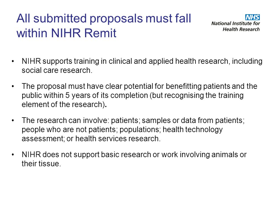 All submitted proposals must fall within NIHR Remit