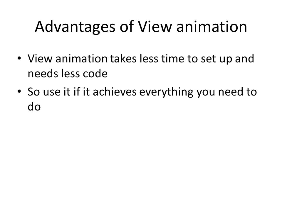 Advantages of View animation