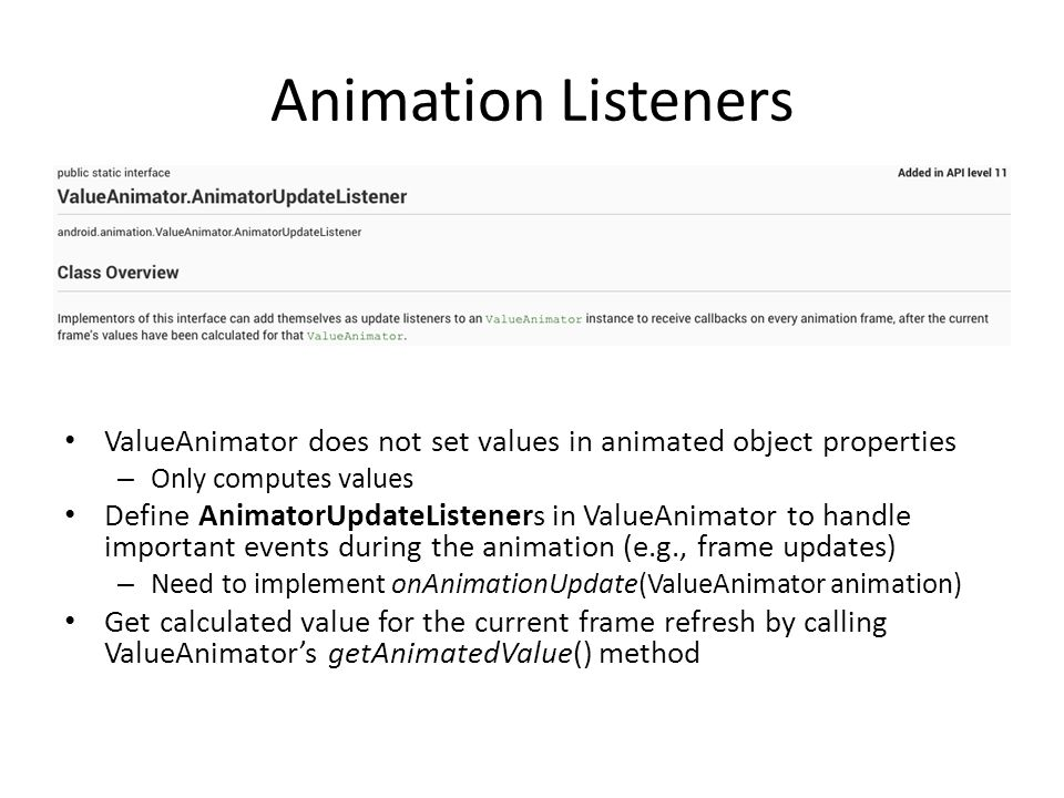 Animation Listeners ValueAnimator does not set values in animated object properties. Only computes values.
