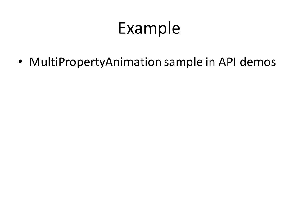 Example MultiPropertyAnimation sample in API demos