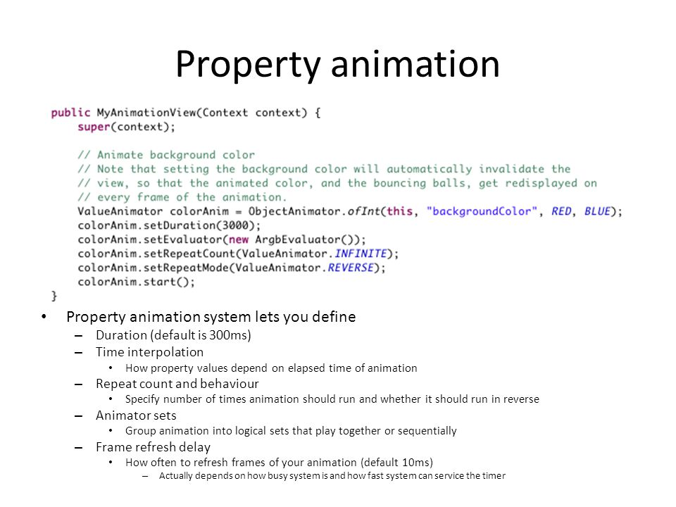 Property animation Property animation system lets you define