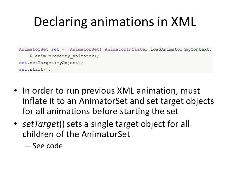 Declaring animations in XML