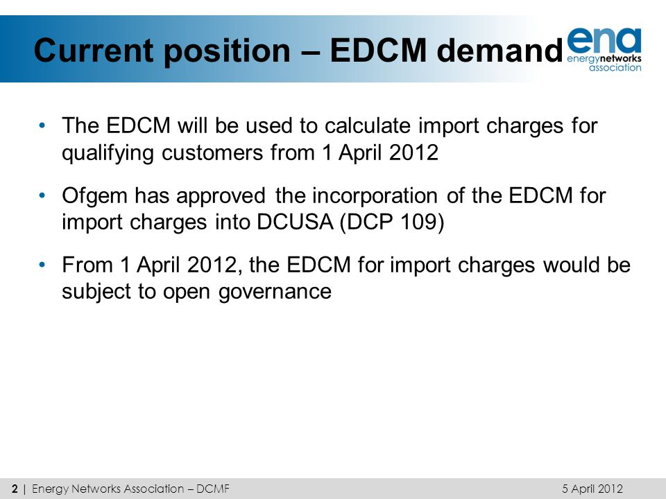 Current position – EDCM demand