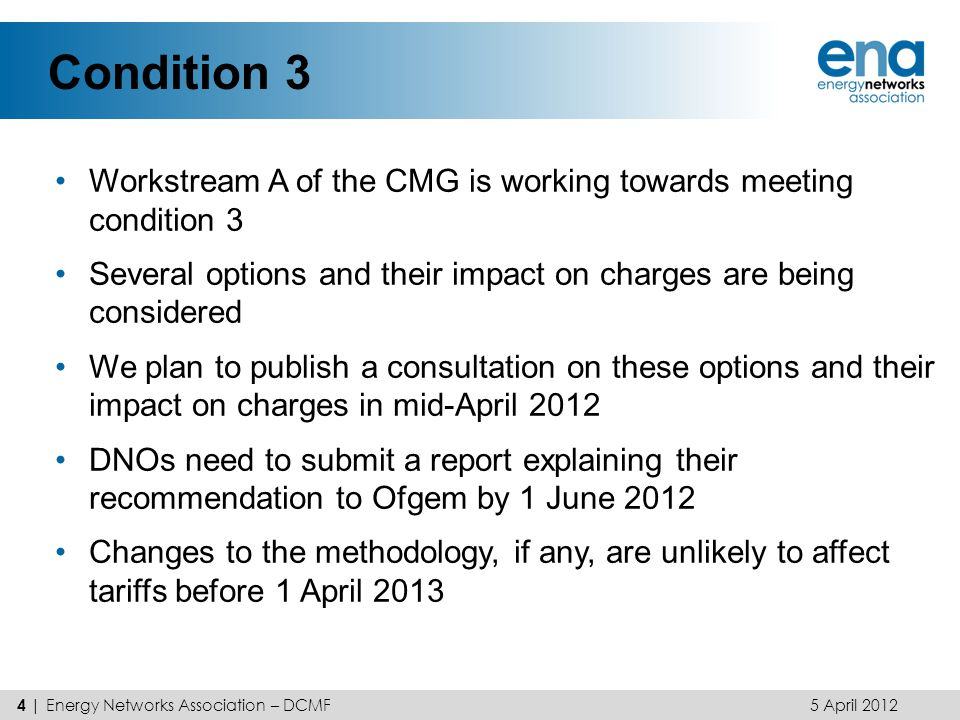 Condition 3 Workstream A of the CMG is working towards meeting condition 3. Several options and their impact on charges are being considered.