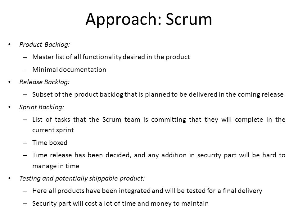 Approach: Scrum Product Backlog: