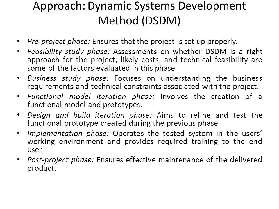 Approach: Dynamic Systems Development Method (DSDM)