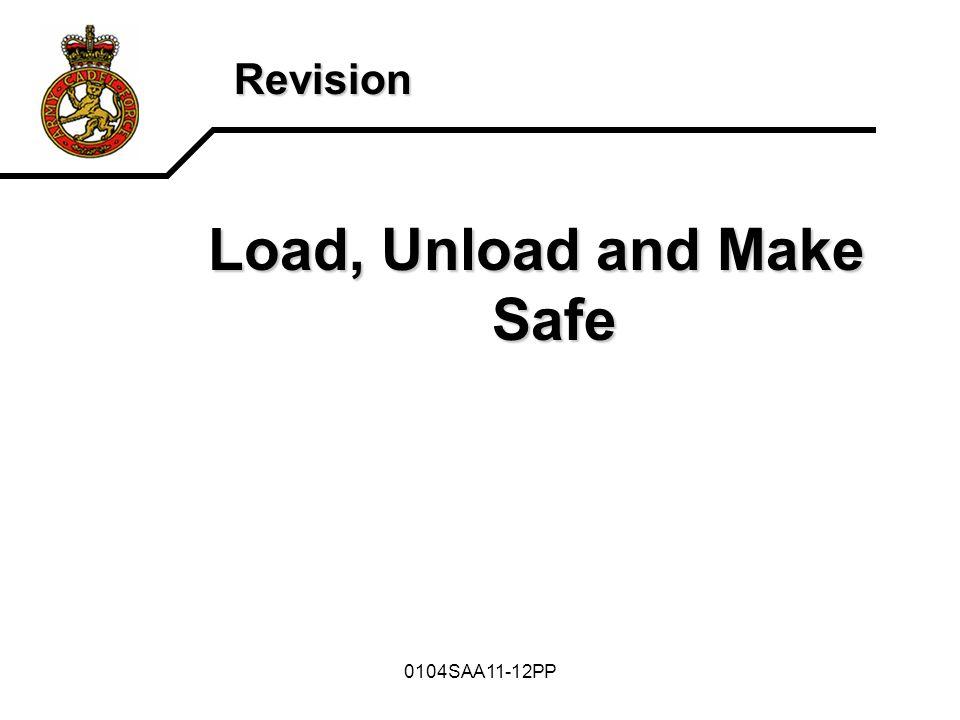 Load, Unload and Make Safe
