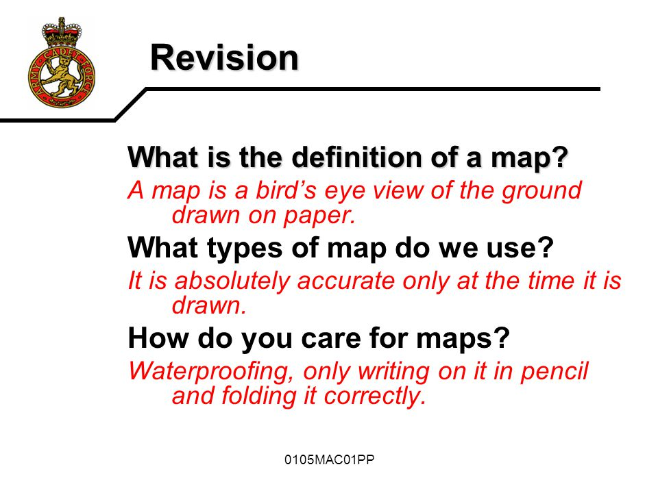 Revision What is the definition of a map What types of map do we use