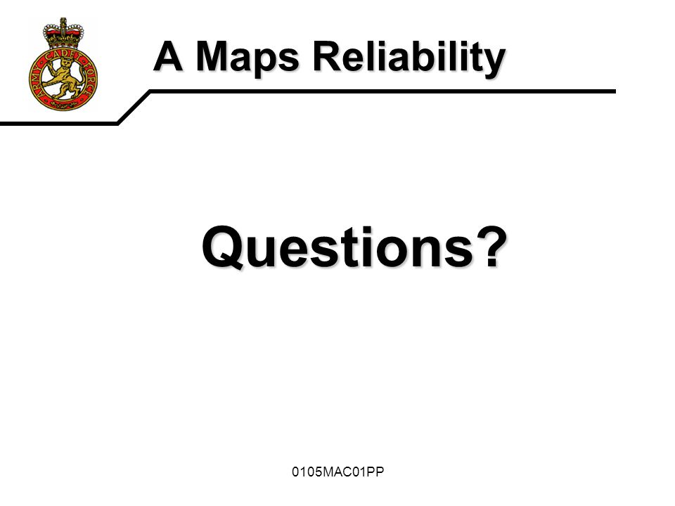 A Maps Reliability Questions 0105MAC01PP