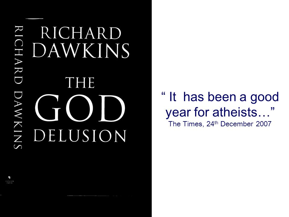 It has been a good year for atheists… The Times, 24th December 2007