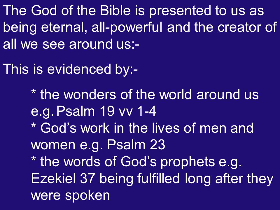 * the wonders of the world around us e.g. Psalm 19 vv 1-4