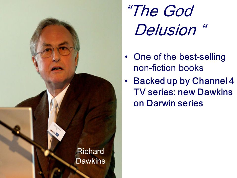 The God Delusion One of the best-selling non-fiction books