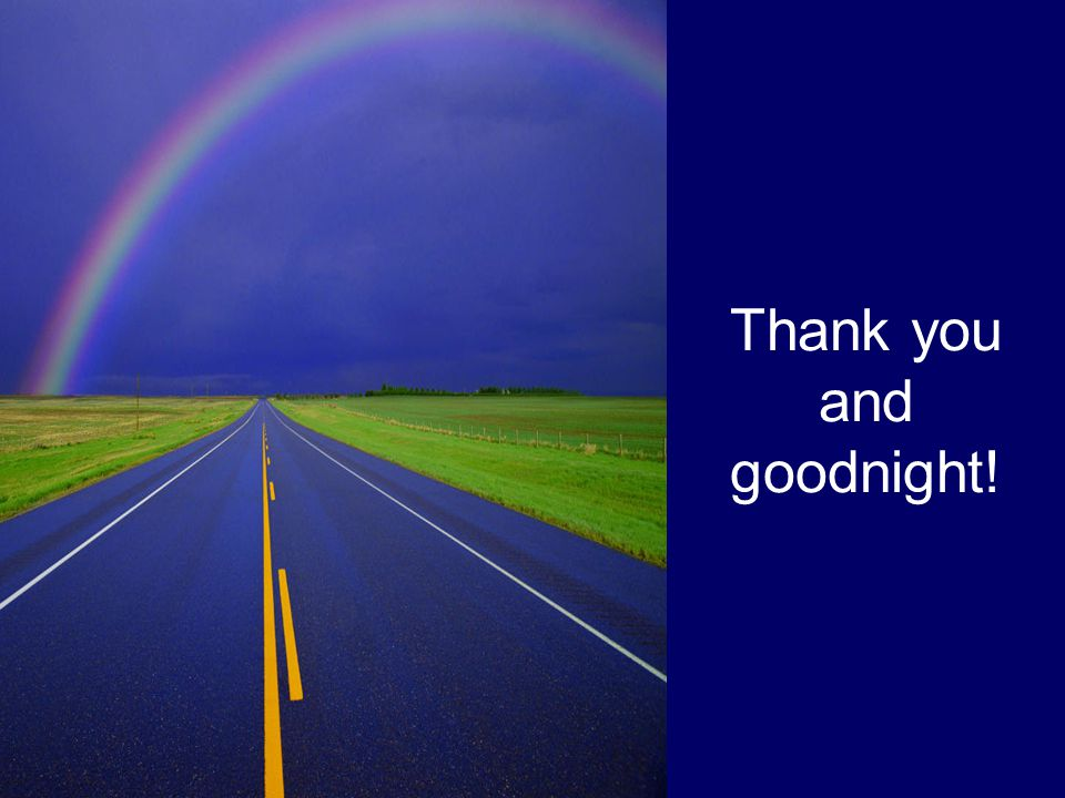 Thank you and goodnight!
