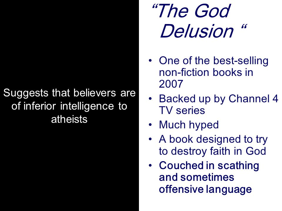 Suggests that believers are of inferior intelligence to atheists