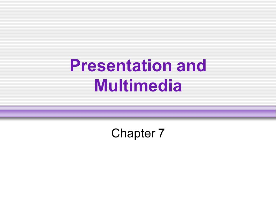 Presentation and Multimedia