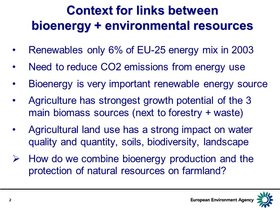 Context for links between bioenergy + environmental resources