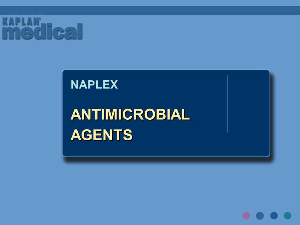 NAPLEX ANTIMICROBIAL AGENTS