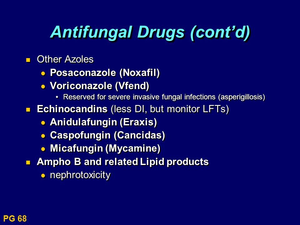 Antifungal Drugs (cont'd)