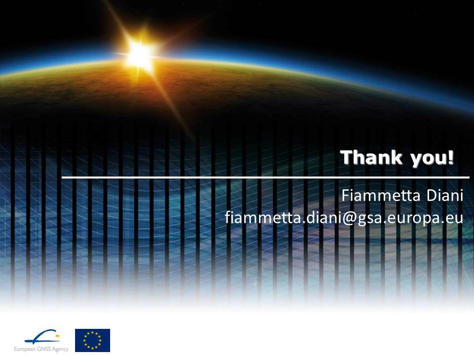 Thank you! Fiammetta Diani fiammetta.diani@gsa.europa.eu