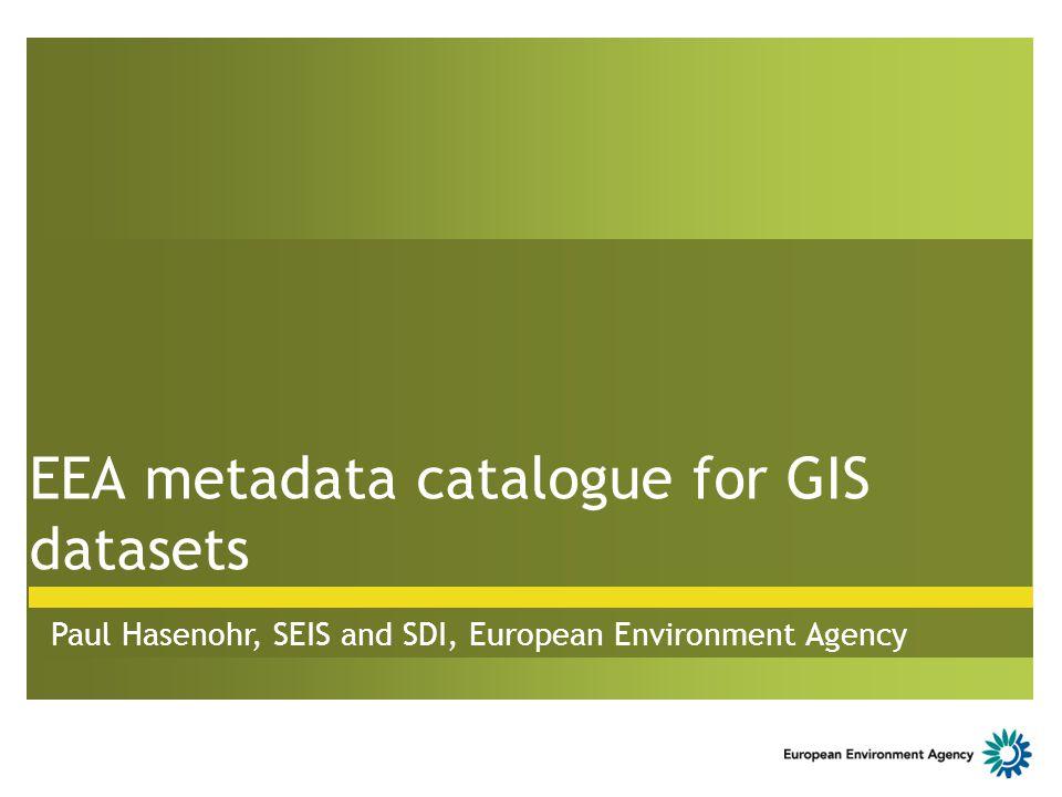 EEA metadata catalogue for GIS datasets