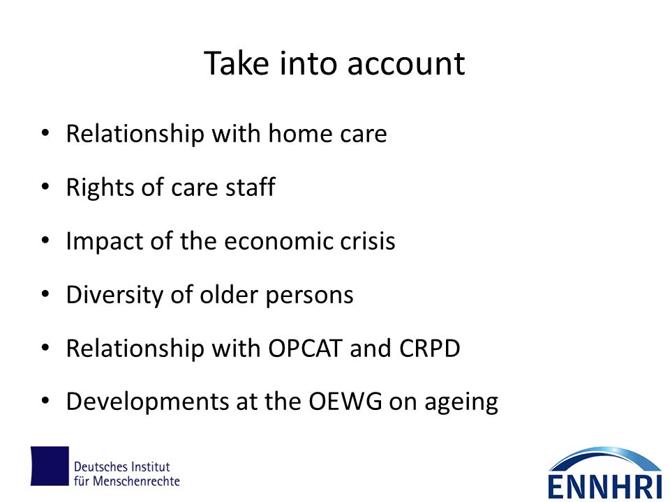Take into account Relationship with home care Rights of care staff