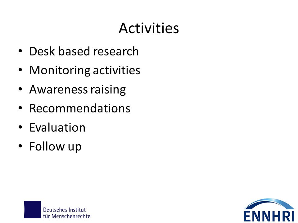 Activities Desk based research Monitoring activities Awareness raising