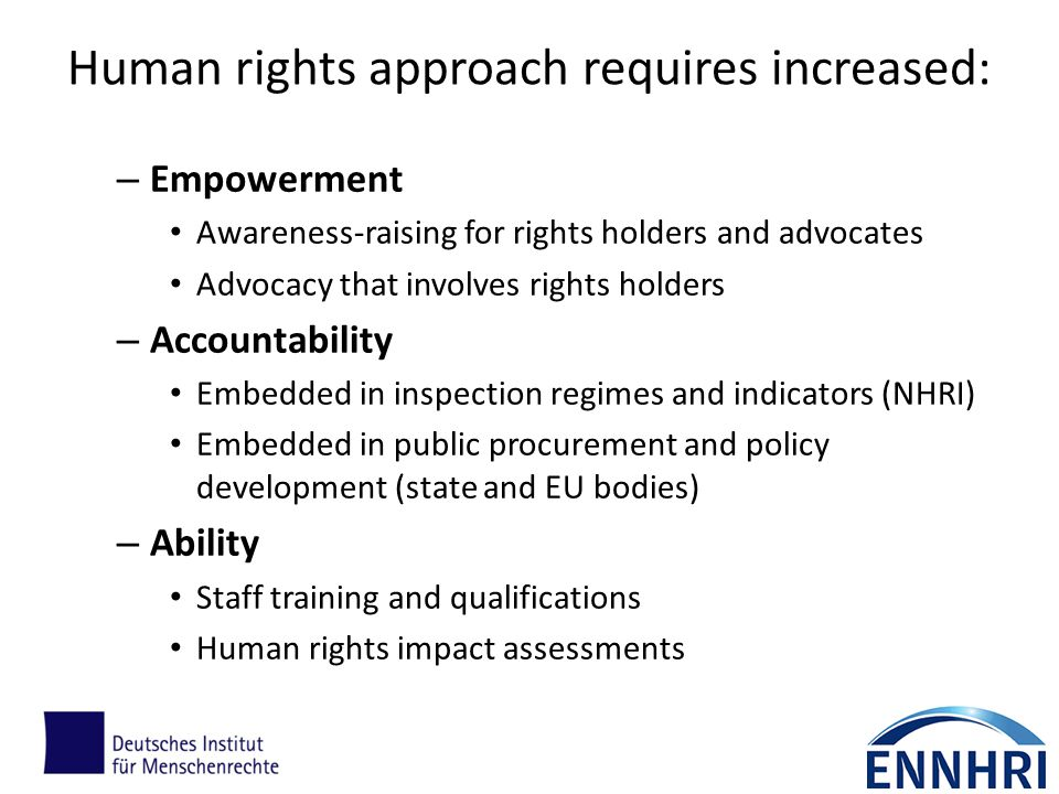 Human rights approach requires increased: