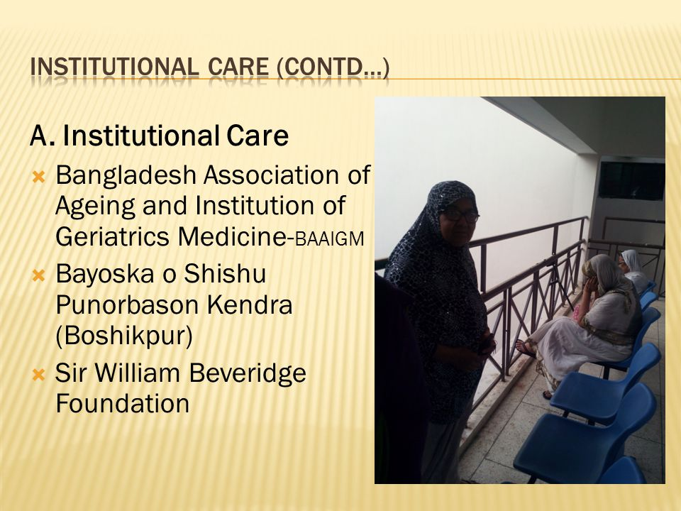 Institutional care (Contd…)