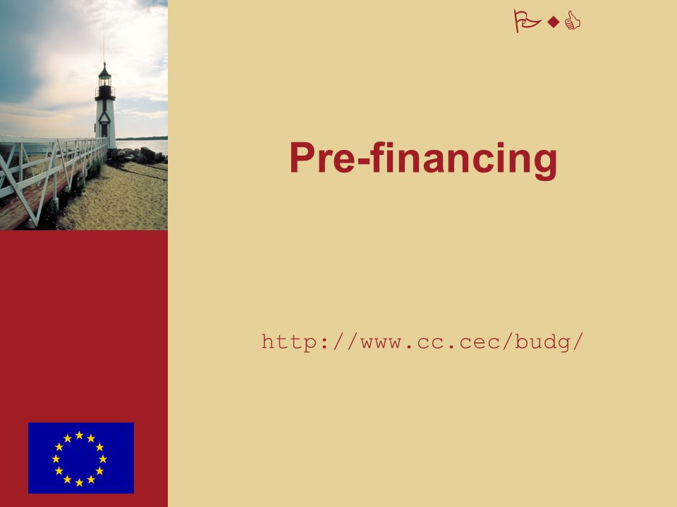 Pre-financing http://www.cc.cec/budg/