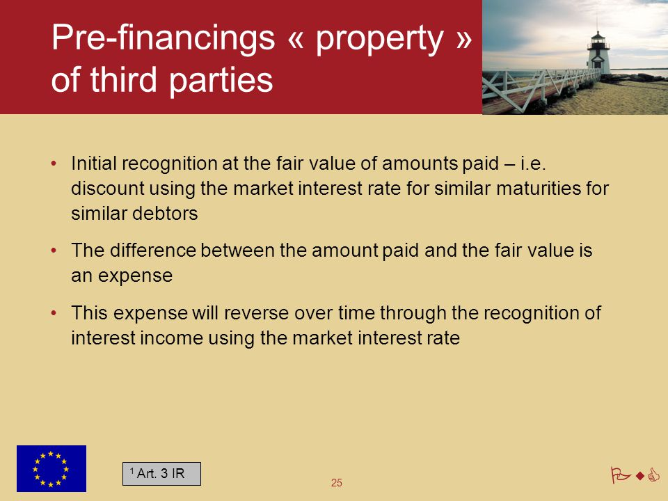 Pre-financings « property » of third parties