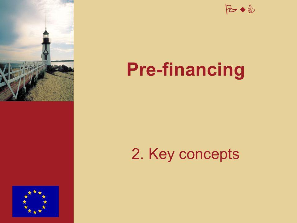 Pre-financing 2. Key concepts