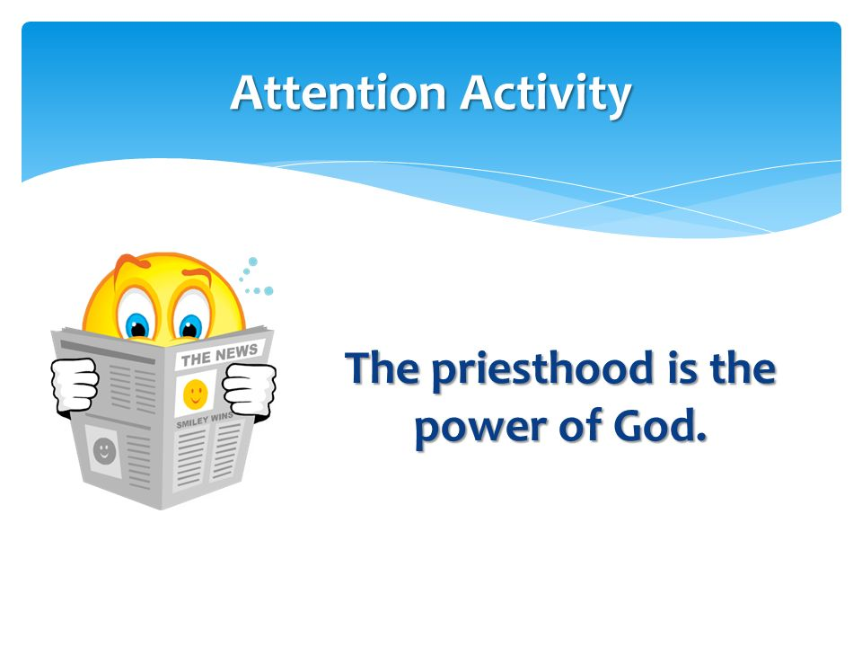 The priesthood is the power of God.