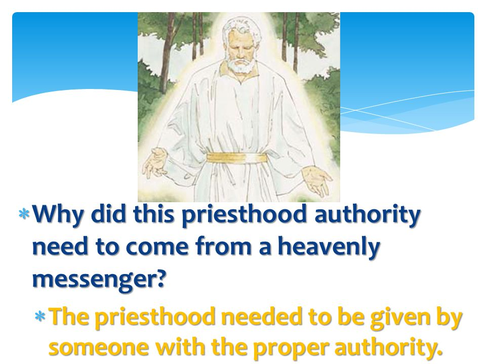 Why did this priesthood authority need to come from a heavenly messenger