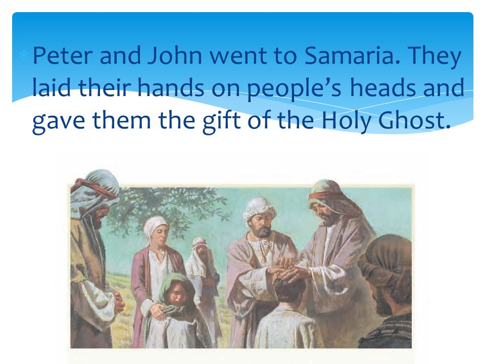 Peter and John went to Samaria
