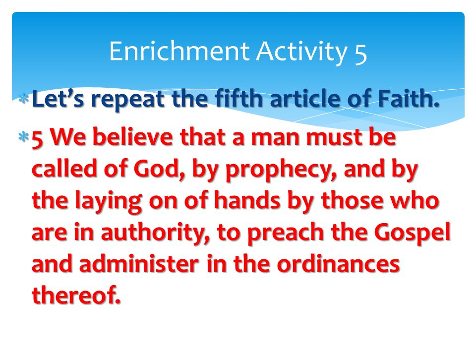 Enrichment Activity 5 Let's repeat the fifth article of Faith.